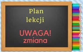 Zmiany w planie od 25.01.2021  UWAGA ZMIANA PLANU!!!